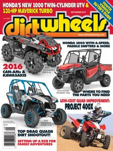 ON THE COVER: September is a month of new models, and it shows with a pair of Can-­Ams, which includes the 131-horsepower Maverick and an Outlander mudder. Equally as impressive is Honda's new Pioneer 1000 and Collin Duffy's built 400X. Action photo by T. Work.