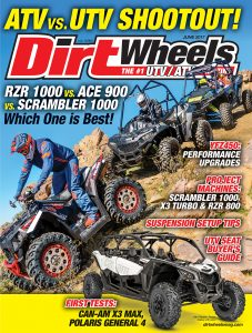 ON THECOVER:There are many ways for Dirt Wheels enthusiasts to get dirty. We had a confrontation between the Polaris Scrambler 1000 XC, Ace 900 XC and the RZR XP 1000 to see which was the most fun. We also tested Can-Am's X3 Max. Action Photos Pat Carrigan.